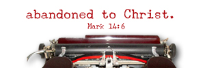Abandoned to Christ