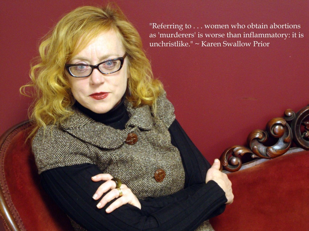 Karen Swallow Prior, an English Literature professor at Liberty University, recently declared in a Christianity Today article that women who abort their children are not murderers.