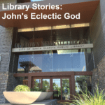 Library Stories: John's Eclectic God