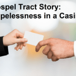 Gospel Tract Story: Hopelessness in a Casino