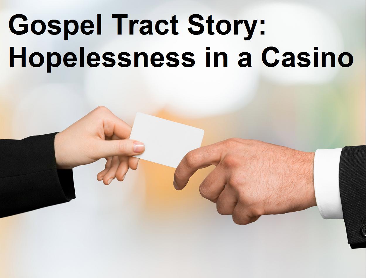 005_Gospel Tract Story_Hopelessness in a Casino