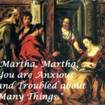 Martha, Martha, You are Anxious and Troubled about Many Things