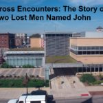 Cross Encounters: The Story of Two Lost Men Named John