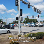 "Cross-Walking: ""Please Pray for My Grandmother"""