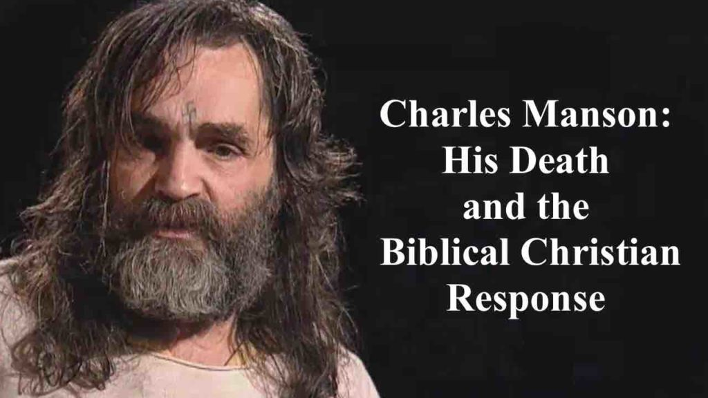 """Title Image, """"Charles Manson: His Death and the Biblical Christian Response"""""""