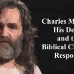 Charles Manson: His Death and the Biblical Christian Response