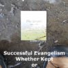 Gospel Tracts: Successful Evangelism Whether Kept or Discarded