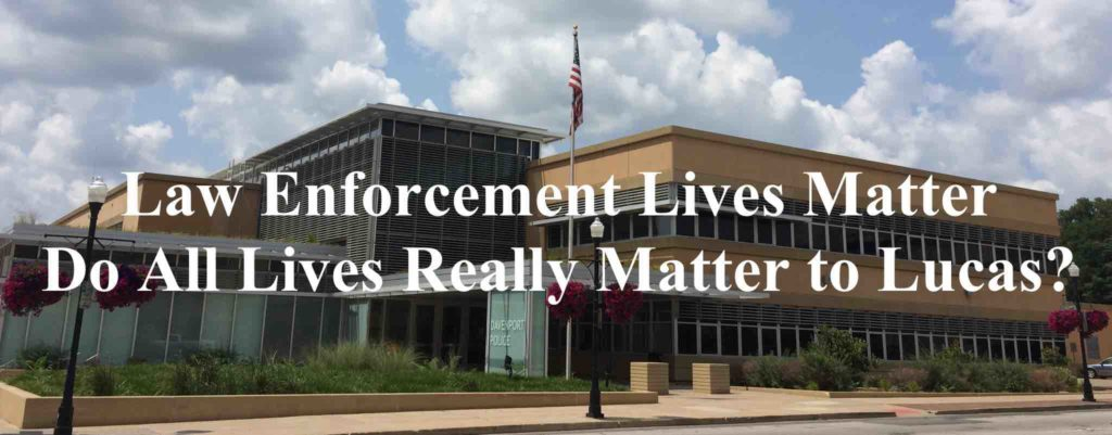 Law Enforcement Lives Matter: Do All Lives Really Matter to Lucas? (Title Image)
