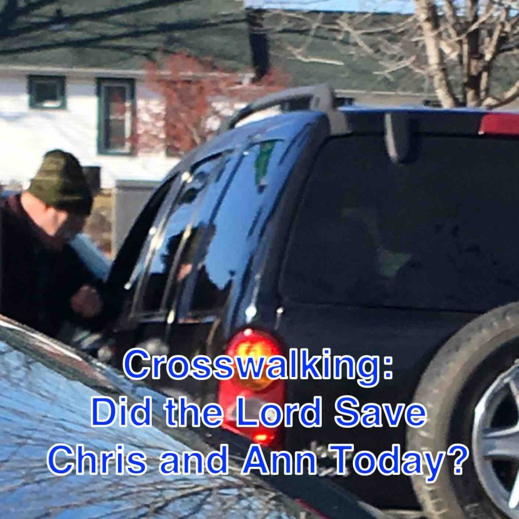 Crosswalking: Did the Lord Save Chris and Ann Today?