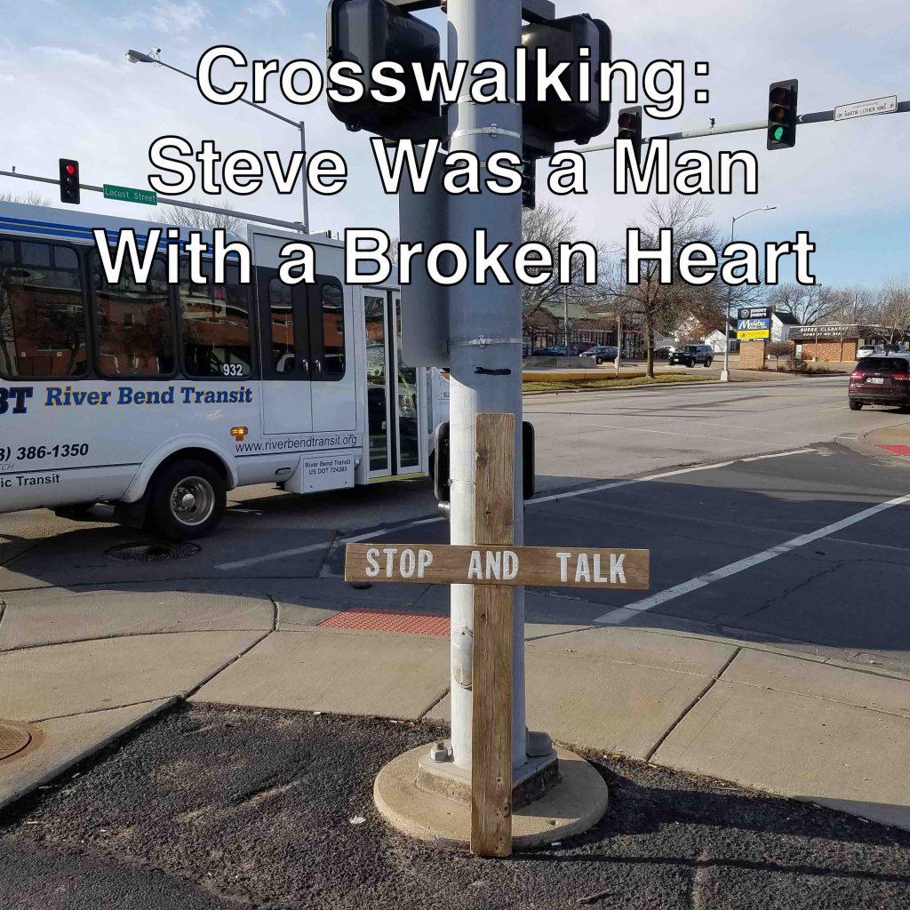 Crosswalking_Steve Broken Heart (Title)