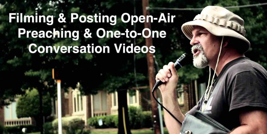 Filming & Posting Open-Air Preaching & One-to-One Conversation Videos