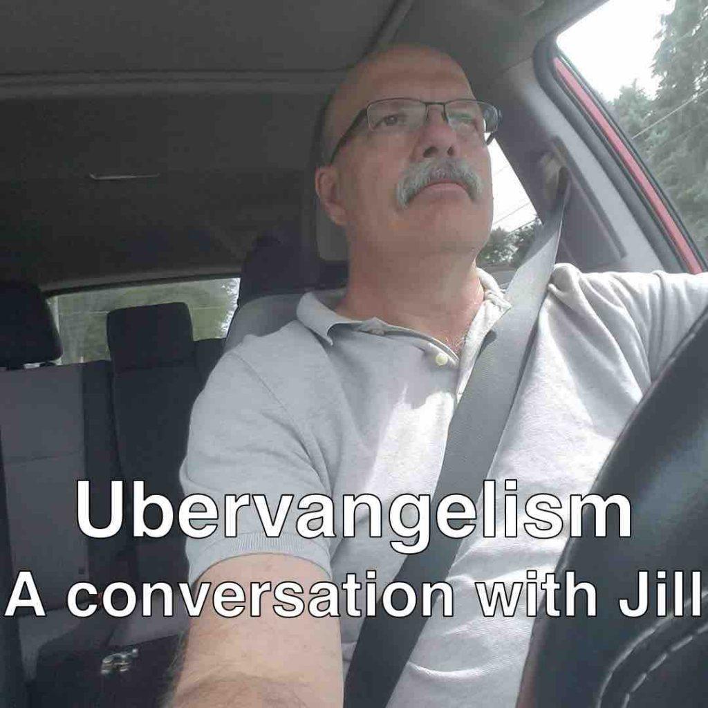 Ubervangelism: A Conversation with Jill