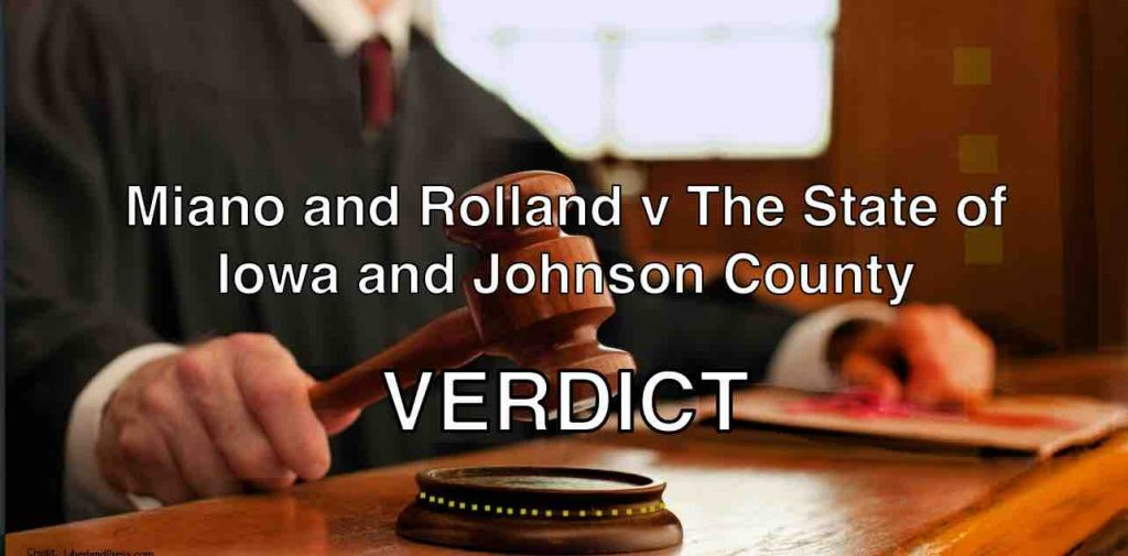 Miano and Rolland v The State of Iowa and Johnson County - VERDICT