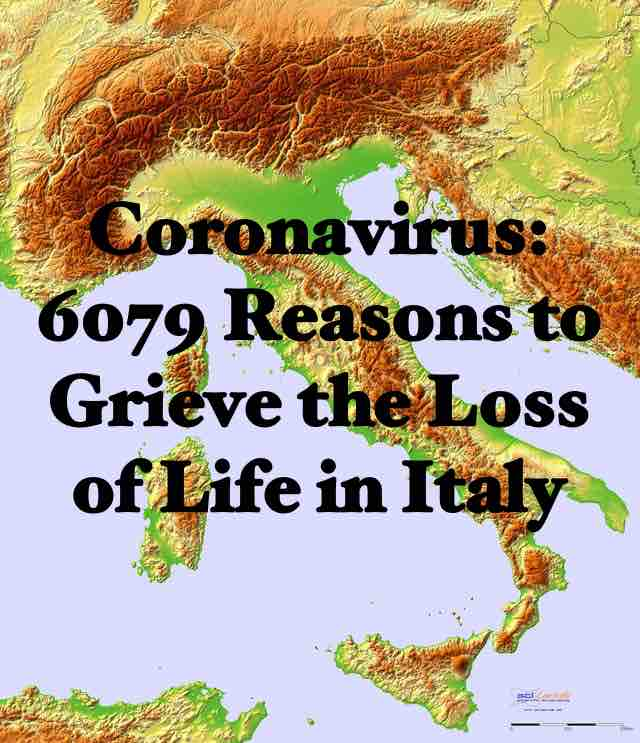 Coronavirus: 6079 Reasons to Grieve the Loss of Life in Italy
