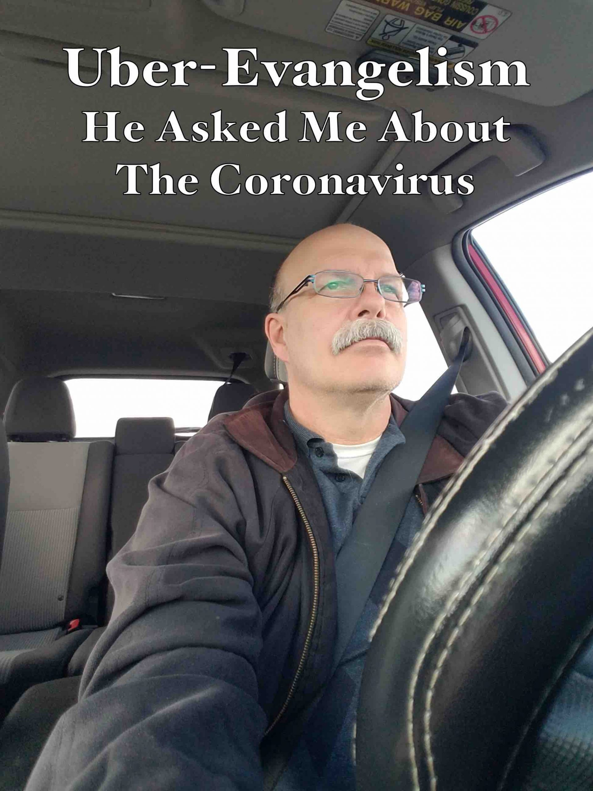 Uber-Evangelism: He Asked Me About The Coronavirus