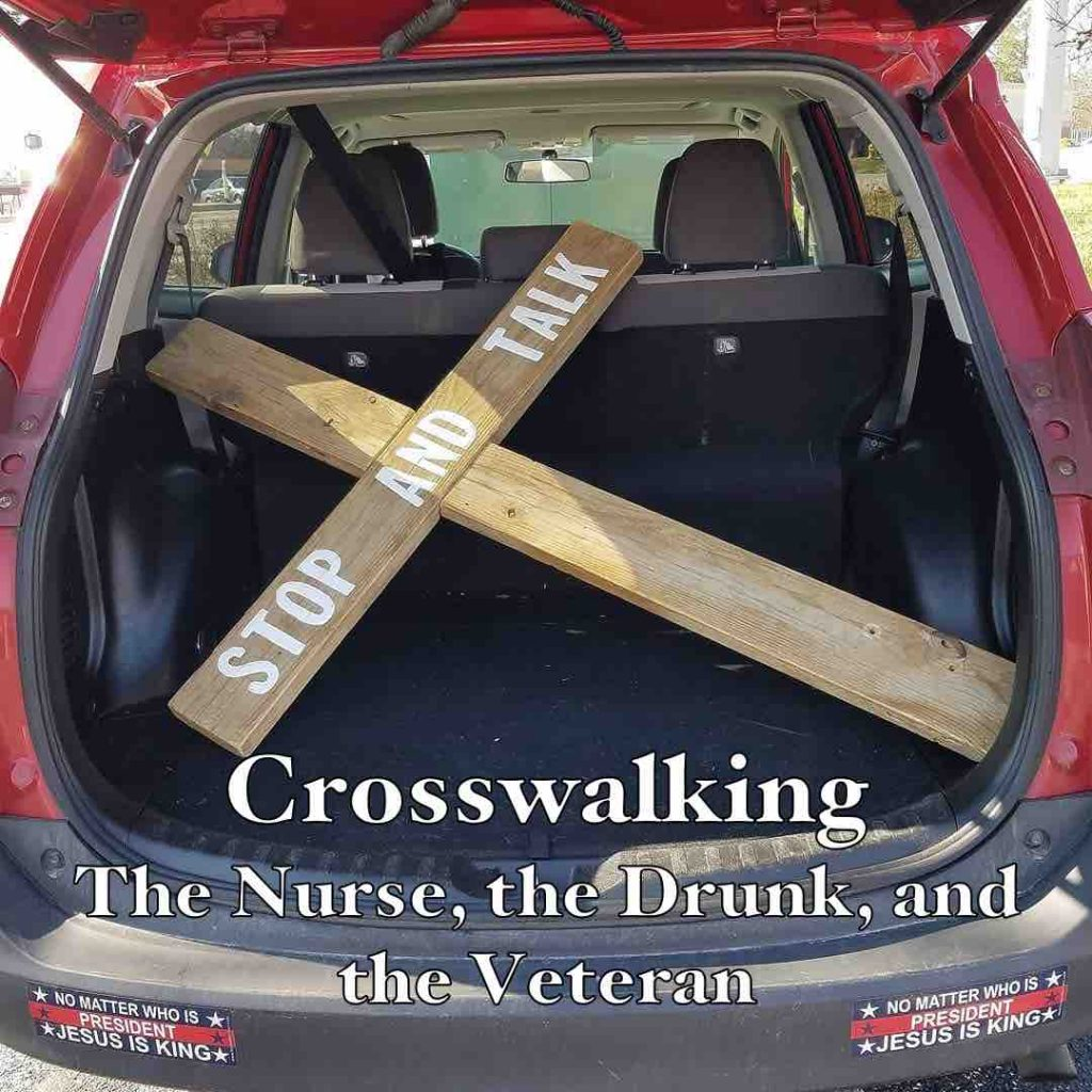 Crosswalking: The Nurse, the Drunk, and the Veteran
