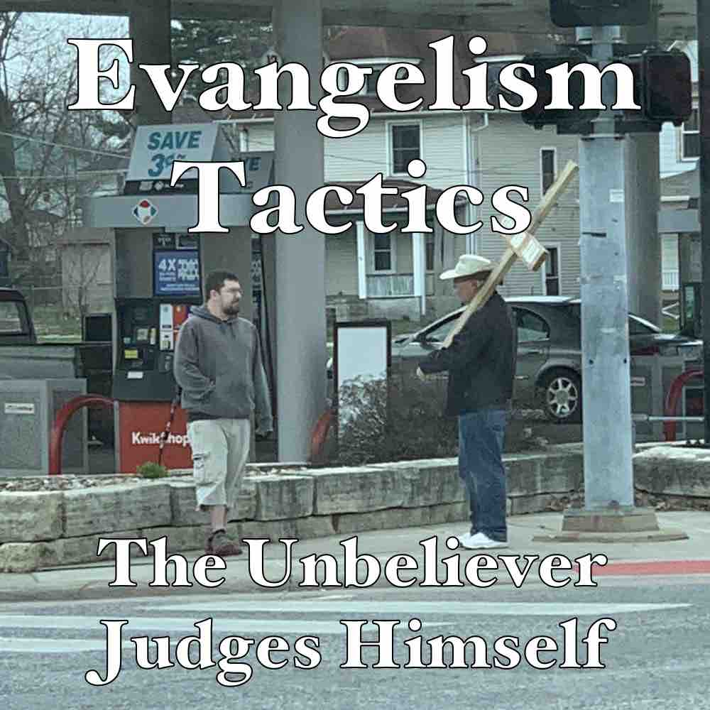 Evangelism Tactics: The Unbeliever Judges Himself Unworthy