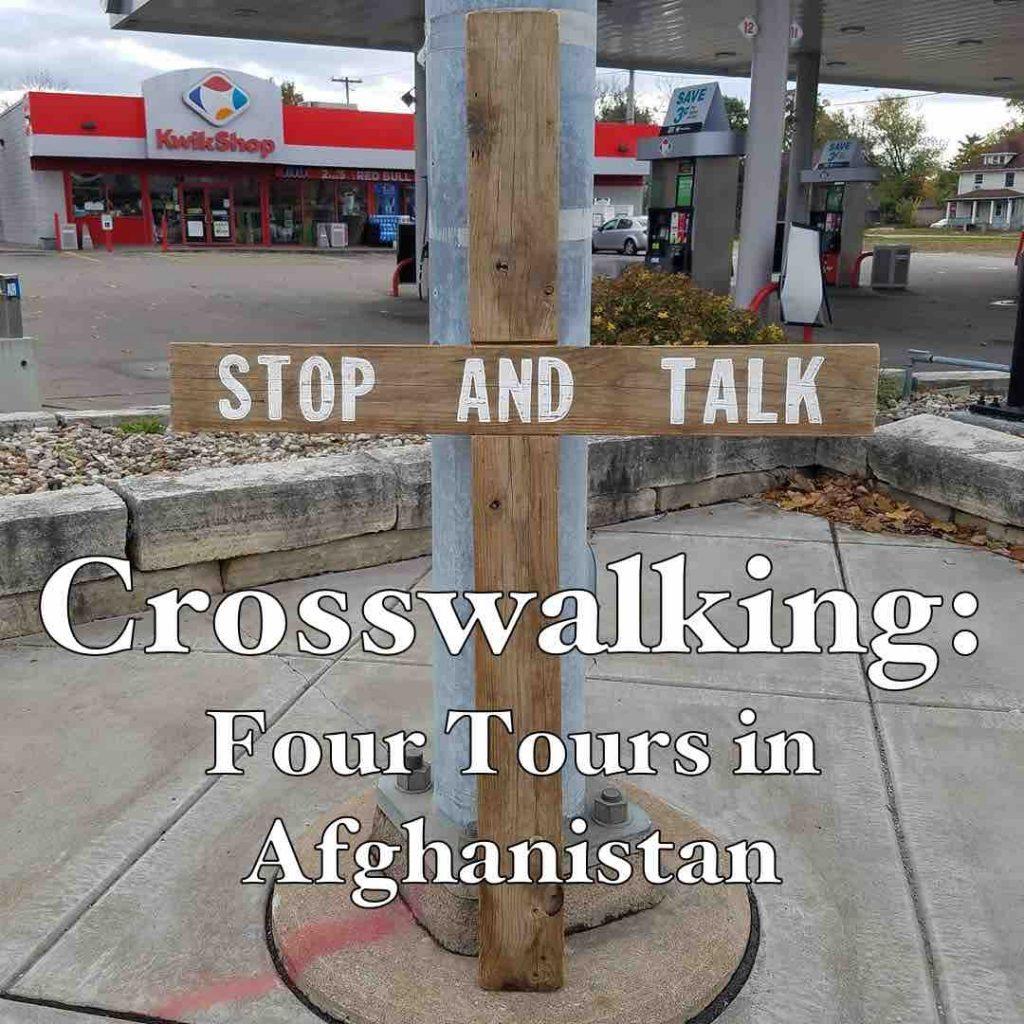 Crosswalking: Four Tours in Afghanistan