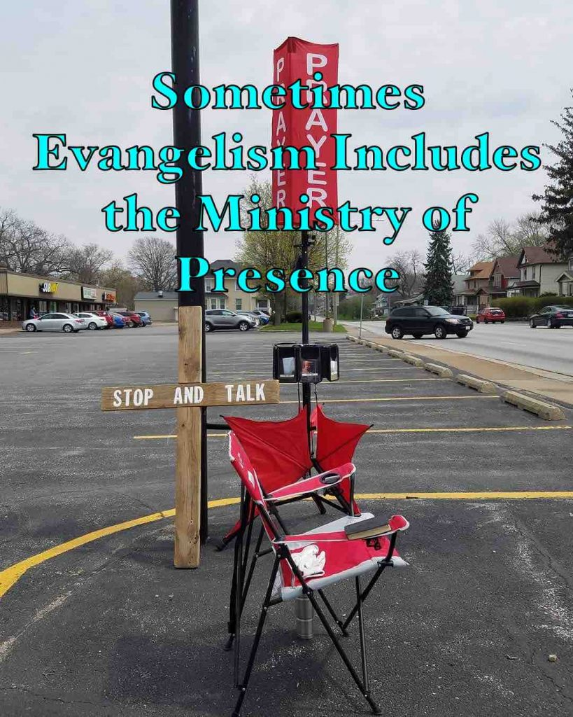Sometimes Evangelism Includes the Ministry of Presence