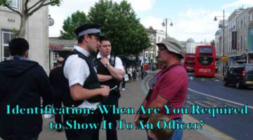 Identification: When Are You Required to Show It To An Officer?