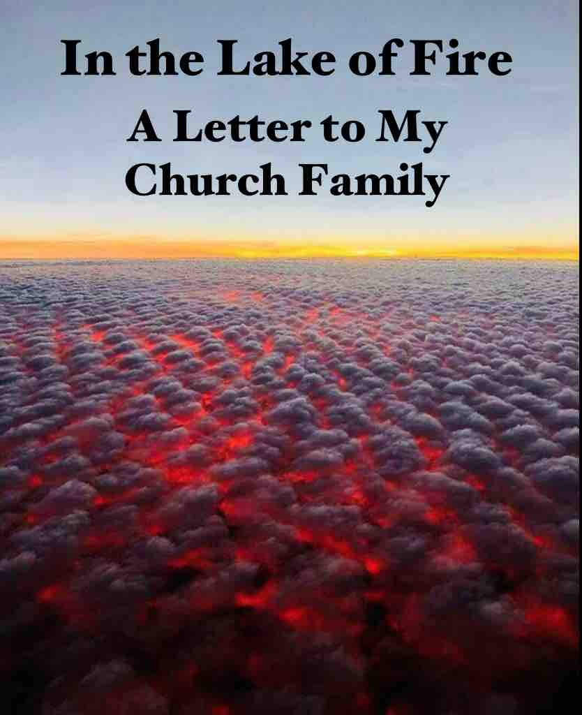 In the Lake of Fire: A Letter to My Church Family