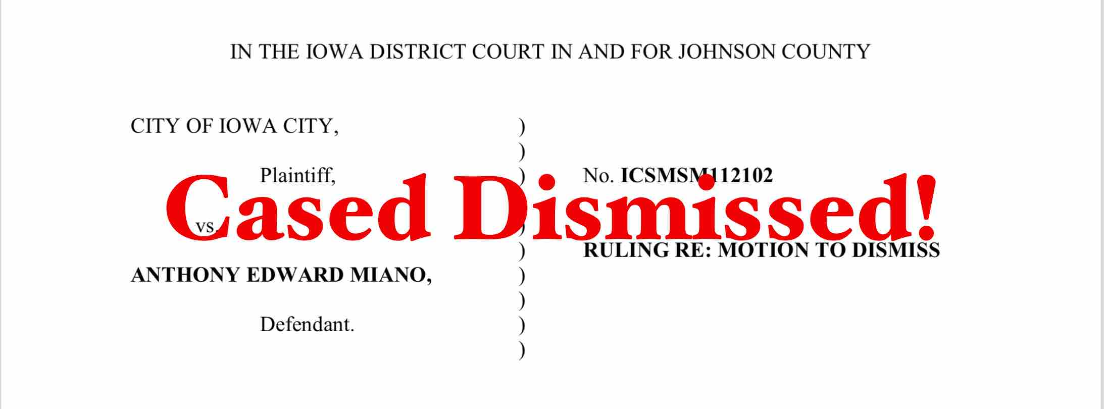 Iowa City vs Anthony Edward Miano: Case Dismissed!