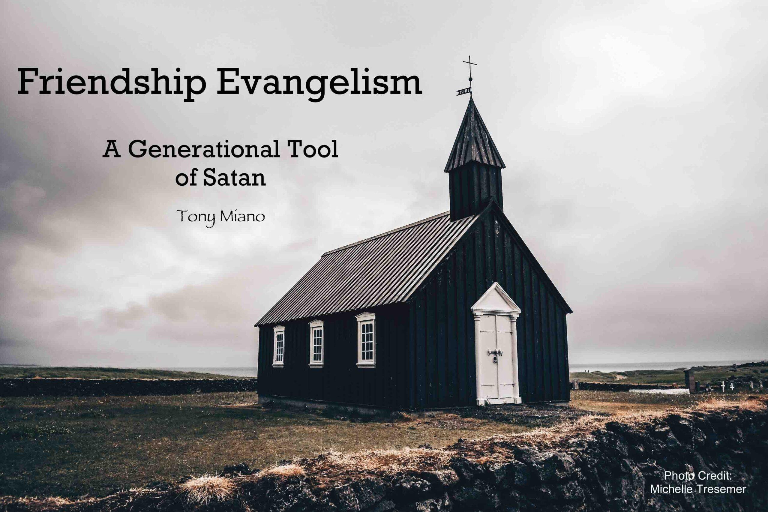 Friendship Evangelism - A Generational Tool of Satan