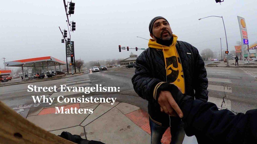 Street Evangelism: Why Consistency Matters